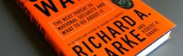 Book Review: 'Cyber War' by Richard A. Clarke and Robert K. Knake