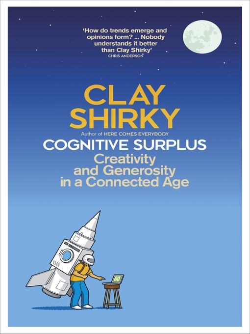 shirky cognitive surplus essay Clay shirky, author of here comes everybody: the power of  business  organization and the accountant, by ronald h coase in lse essays on cost,  edited  57:30, what are we going to do with that cognitive surplus.
