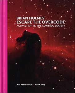 "Brian Holmes ""Overcode. Activist Art in Control Society"""