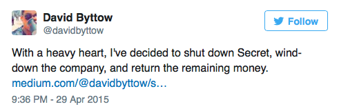 David Byttow, one of the founders of Secret, announces the shut down of the app on Twitter.