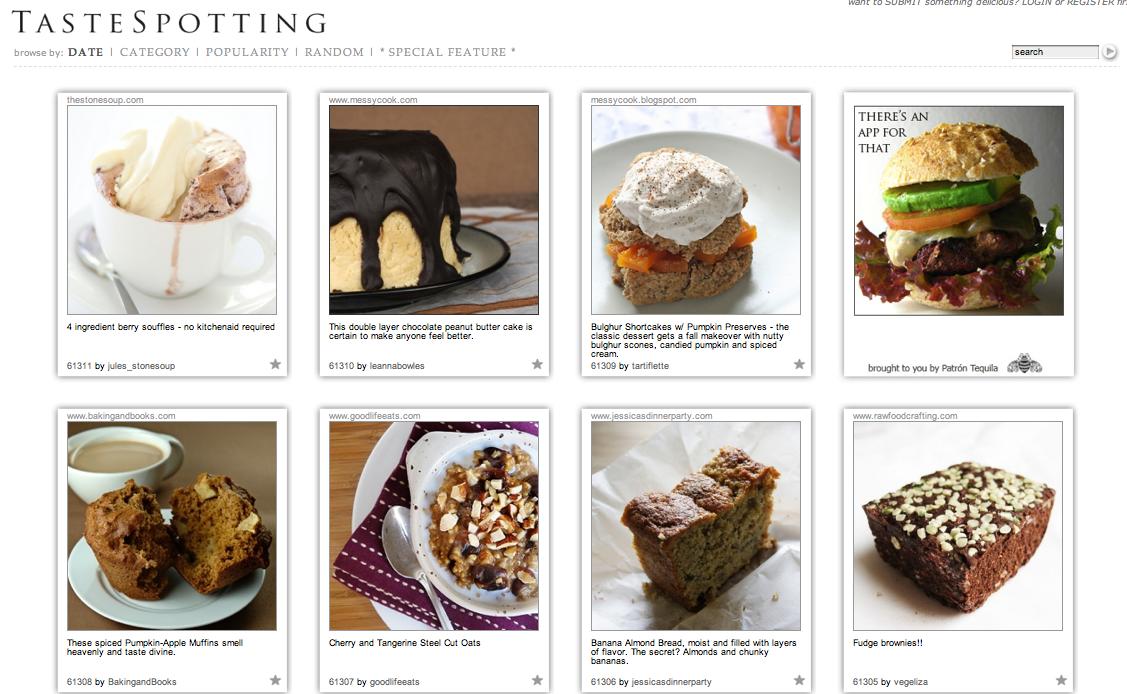 Tastespotting is the oldest of a variety of food porn aggregators, which include Foodgawker, Photograzing, and Food Porn Daily.